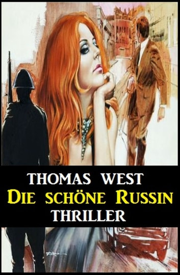 Die schöne Russin: Thriller ebook by Thomas West