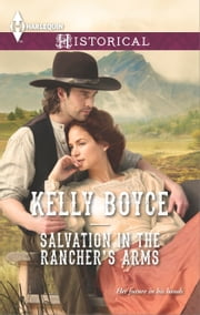 Salvation in the Rancher's Arms ebook by Kelly Boyce