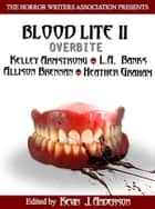Blood Lite II: Overbite eBook by Horror Writers Association, Kevin J. Anderson