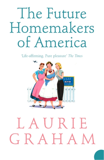 The Future Homemakers of America ebook by Laurie Graham