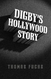 Digby's Hollywood Story ebook by Thomas Fuchs