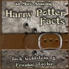 101 More Amazing Harry Potter Facts audiobook by Jack Goldstein, Jack Goldstein, Frankie Taylor