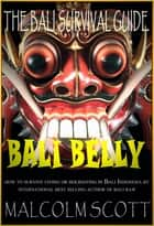 Bali Belly ebook by Malcolm Scott