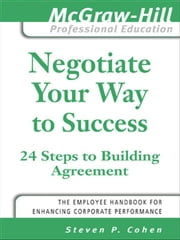 Negotiate Your Way to Success ebook by Cohen, Steven