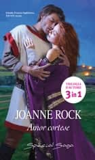 Amor cortese - Harmony Special Saga ebook by Joanne Rock