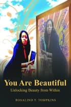 You Are Beautiful ebook by Rosalind Y. Tompkins