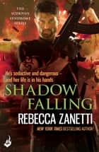 Shadow Falling - A gripping thriller of dangerous race for survivial against a deadly bacteria... ebook by Rebecca Zanetti