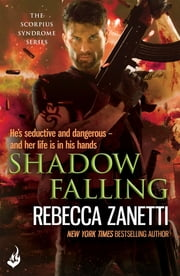 Shadow Falling: The Scorpius Syndrome 2 ebook by Rebecca Zanetti