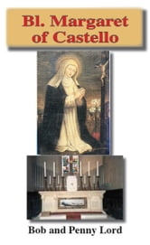Blessed Margaret of Castello ebook by Bob Lord,Penny Lord