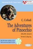 The Adventures of Pinocchio (ESL/EFL Version) ebook by Qiliang Feng