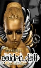 Angel to Butterfly #1-Golden Doll ebook by B.B. Blaque