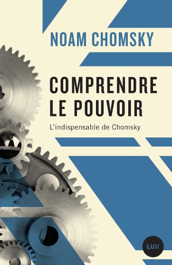 Comprendre le pouvoir ebook by Noam Chomsky