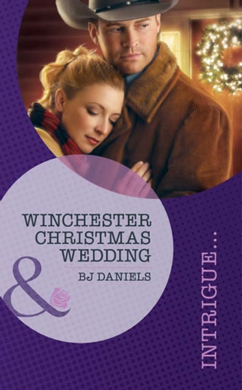 Winchester Christmas Wedding (Mills & Boon Intrigue) (Whitehorse, Montana: Winchester Ranch Reloaded, Book 3) ebook by B.J. Daniels