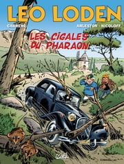 Léo Loden T24 - Les Cigales du Pharaon eBook by Christophe Arleston, Loïc Nicoloff, Serge Carrière