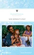 Wife Without A Past ebook by Elizabeth Harbison