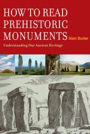 How to Read Prehistoric Monuments ebook by Alan Butler