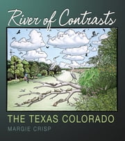 River of Contrasts - The Texas Colorado ebook by Margie Crisp,Andrew Sansom