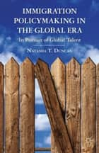 Immigration Policymaking in the Global Era ebook by N. Duncan