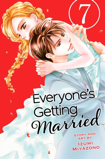 Everyone's Getting Married, Vol. 7 eBook by Izumi Miyazono