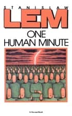 One Human Minute ebook by Stanislaw Lem,Catherine S. Leach