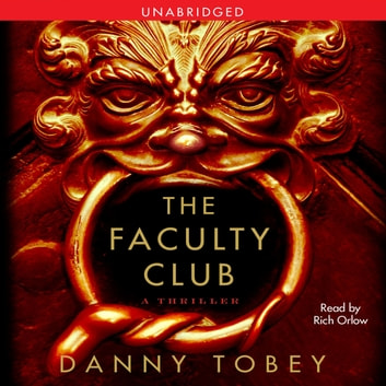 The Faculty Club - A Thriller audiobook by Danny Tobey