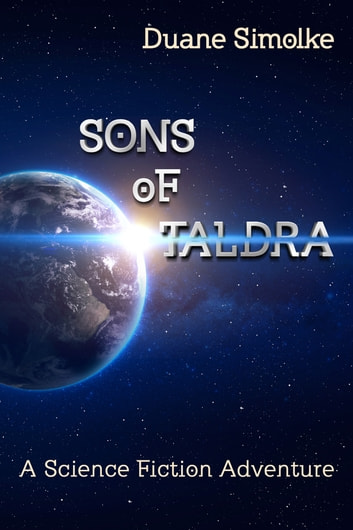 Sons of Taldra: A Science Fiction Adventure: Gay SciFi ebook by Duane Simolke