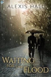 Waiting for the Flood ebook by Alexis Hall
