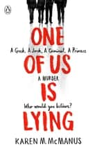 One Of Us Is Lying ebook by Karen McManus