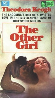 The Other Girl ebook by Keogh,Theodora