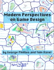 Modern Perspectives on Game Design ebook by George Phillies