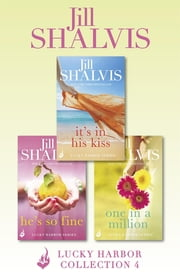 Lucky Harbor Collection 4: It's In His Kiss, He's So Fine, One In A Million ebook by Jill Shalvis