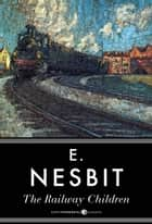 The Railway Children ebook by E. Nesbit
