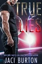 True Lies ebook by Jaci Burton