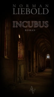 Incubus ebook by Norman Liebold,Norman Liebold