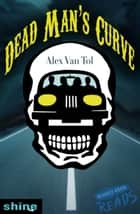Dead Man's Curve ebook by Alex Van Tol