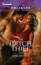 The Witch Thief ebook by Lori Devoti