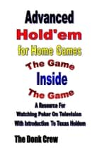 Advanced Holdem for Home Games ebook by The Donk Crew