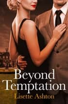Beyond Temptation ebook by Lisette Ashton
