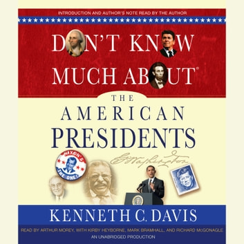 Don't Know Much About the American Presidents audiobook by Kenneth C. Davis