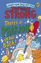There's A Pharaoh In Our Bath! ebook by Jeremy Strong