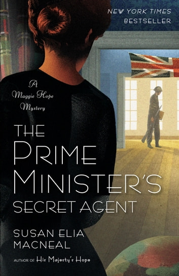 The Prime Minister's Secret Agent - A Maggie Hope Mystery ebook by Susan Elia MacNeal