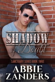 Shadow of Doubt - Sanctuary, Book Three ebook by Abbie Zanders