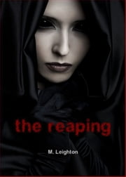 The Reaping, A Haunting YA Paranormal Romance ebook by M. Leighton