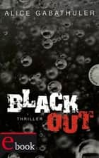 Blackout ebook by Alice Gabathuler, Isabel Thalmann