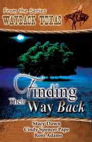 Finding Their Way Back ebook by Stacy Dawn,Cindy Spencer Pape,Roni Adams
