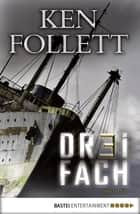 Dreifach ebook by Ken Follett
