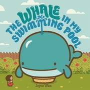 The Whale in My Swimming Pool ebook by Joyce Wan
