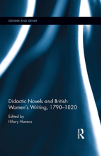 Didactic Novels and British Women's Writing, 1790-1820 ebook by