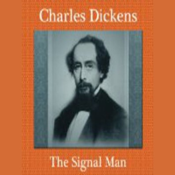 The Signal Man audiobook by Charles Dickens
