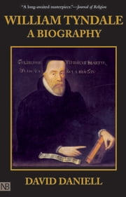 William Tyndale - A Biography ebook by David Daniell